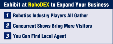 Exhibit at RoboDEX to Expand Your Business